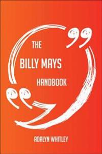 Billy Mays Handbook - Everything You Need To Know About Billy Mays