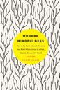 Modern Mindfulness: How to Be More Relaxed, Focused, and Kind While Living in a Fast, Digital, Always-On World
