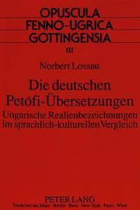 Die Deutschen Petofi-Uebersetzungen: Ungarische Realienbezeichnungen Im Sprachlich-Kulturellen Vergleich