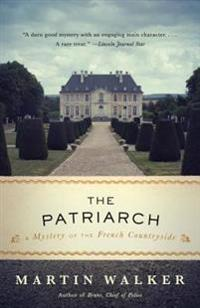 The Patriarch: A Mystery of the French Countryside
