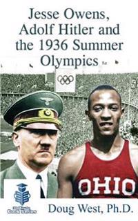 Jesse Owens, Adolf Hitler and the 1936 Summer Olympics