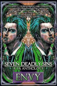 Seven Deadly Sins: A YA Anthology (Envy) (Volume 3)