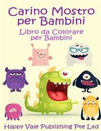 Carino Mostro Per Bambini: Libro Da Colorare Per Bambini