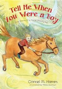Tell Me When You Were a Boy