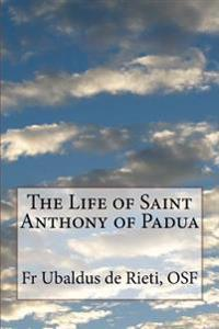The Life of Saint Anthony of Padua