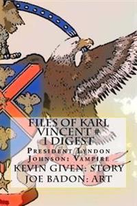 Files of Karl Vincent # 1 Digest: Karl Vincent: Vampire Hunter