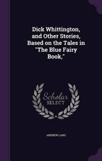 Dick Whittington, and Other Stories, Based on the Tales in the Blue Fairy Book,