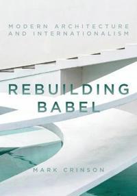 Rebuilding Babel: Modern Architecture and Internationalism