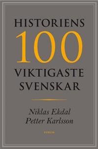 Historiens 100 viktigaste svenskar