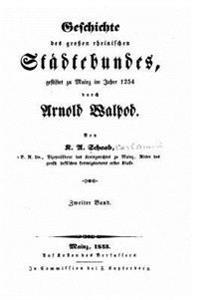 Geschichte Des Grossen Rheinischen Stadtebundes