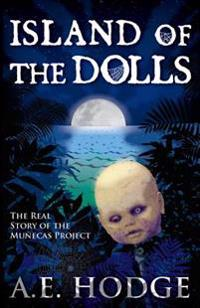 Island of the Dolls: The Real Story of the Munecas Project