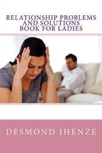 Relationship Problems and Solutions Book for Ladies