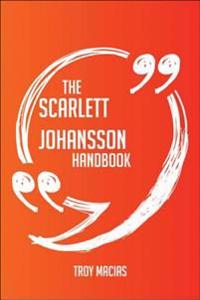 Scarlett Johansson Handbook - Everything You Need To Know About Scarlett Johansson