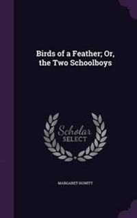 Birds of a Feather; Or, the Two Schoolboys