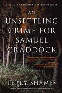 An Unsettling Crime for Samuel Craddock