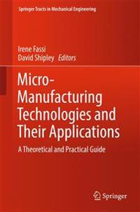 Micro-Manufacturing Technologies and Their Applications