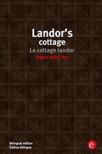 Landor's Cottage/Le Cottage Landor: Bilingual Edition/Edition Bilingue