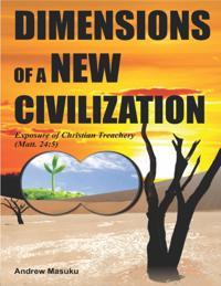 Dimensions of a New Civilization - Exposure of Christian Treachery (Matt 24:5)