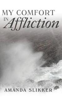 My Comfort in Affliction