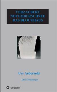 Verzaubert - Novemberschnee - Das Blockhaus