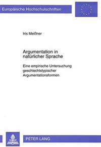 Argumentation in Natuerlicher Sprache: Eine Empirische Untersuchung Geschlechtstypischer Argumentationsformen