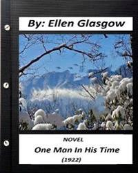 One Man in His Time (1922) Novel by: Ellen Glasgow
