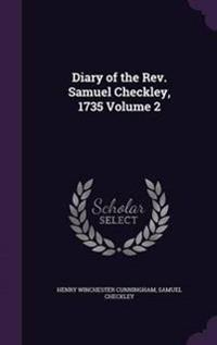 Diary of the Rev. Samuel Checkley, 1735; Volume 2