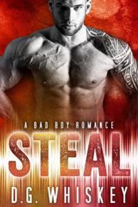 Steal: A Bad Boy Romance