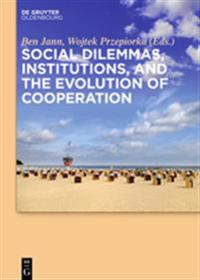 Social Dilemmas, Institutions and the Evolution of Cooperation