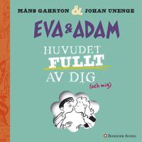 Eva & Adam: Huvudet fullt av dig