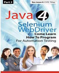 (Part 2) Java 4 Selenium Webdriver: Come Learn How to Program for Automation Testing (Black & White Edition)