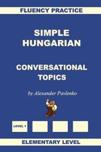 Simple Hungarian, Conversational Topics, Elementary Level