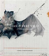 Jean-Pierre Velly: L'Ombra E La Luce