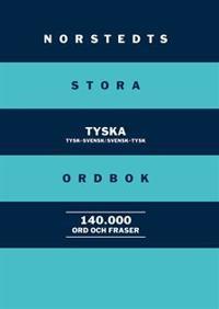 Norstedts stora tyska ordbok : Tysk-svensk/Svensk-tysk 140 000 ord och fras