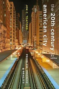 The Twentieth-Century American City