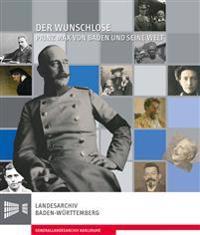 Der Wunschlose. Prinz Max Von Baden Und Seine Welt