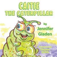 Caitie the Caterpillar