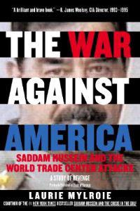 The War Against America: Saddam Hussein and the World Trade Center Attacks: