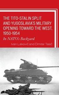 The Tito-Stalin Split and Yugoslavia's Military Opening Toward the West, 1950-1954