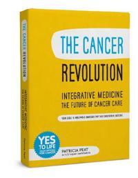 Cancer revolution - integrative medicine - the future of cancer care - your