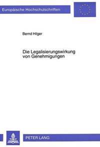 Die Legalisierungswirkung Von Genehmigungen
