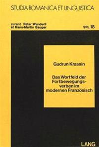 Das Wortfeld Der Fortbewegungsverben Im Modernen Franzoesisch
