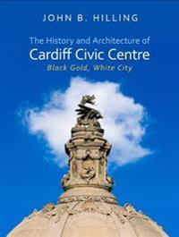History and Architecture of Cardiff Civic Centre