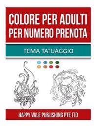 Colore Per Adulti Per Numero Prenota: Tema Tatuaggio
