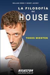 La Filosofia de House: Todos Mienten