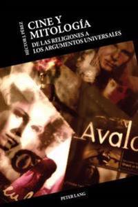 Cine y Mitología: de Las Religiones a Los Argumentos Universales