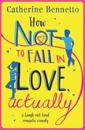 How not to fall in love, actually - a laugh-out-loud romantic comedy
