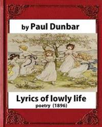 Lyrics of Lowly Life(1896), by Paul Laurence Dunbar and W.D.Howells(poetry)