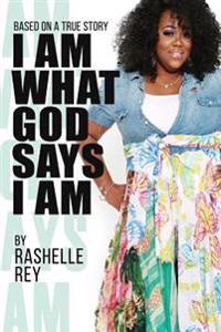 I Am What God Says I Am