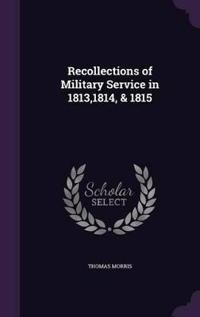 Recollections of Military Service in 1813,1814, & 1815